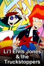 Watch Li'l Elvis Jones and the Truckstoppers Season 1 Online