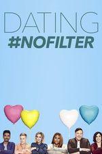 Watch Dating: No Filter Season 1 Episode 14 Online | Seasons