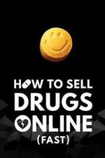 Watch How To Sell Drugs Online (Fast) Season 1 All Episodes