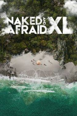 Watch Naked and Afraid XL Season 1 | Prime Video