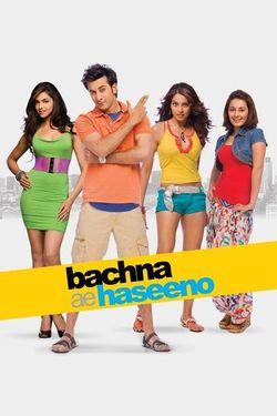 bachna ae haseeno full movie watch online free