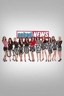 Naked News Uncovered: Episodi, Trama e Cast - TV Sorrisi e
