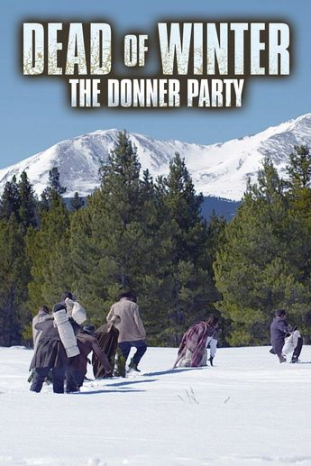 Watch Dead Of Winter The Donner Party Online Seasons Episode