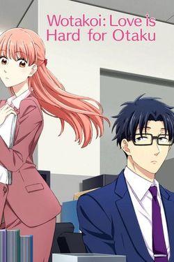 Wotakoi: Love Is Hard for Otaku Season 1 Episode 1 Watch