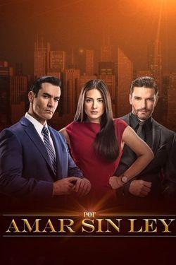Por Amar Sin Ley Season 1 Episode 1 Watch Online | The Full Episode