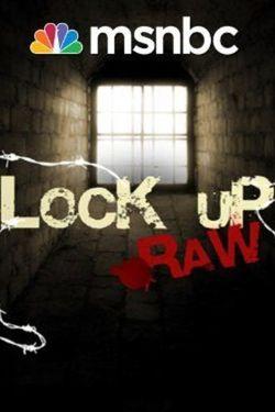 Watch Lockup: Raw Season 3 Online | Seasons Episode